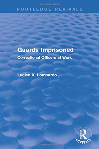 Guards Imprisoned (1989): Correctional Officers at Work: Lucien X. Lombardo