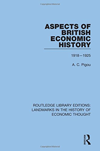 9781138221598: Aspects of British Economic History: 1918-1925 (Routledge Library Editions: Landmarks in the History of Economic Thought) (Volume 6)