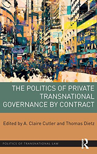 9781138221758: The Politics of Private Transnational Governance by Contract (Politics of Transnational Law)