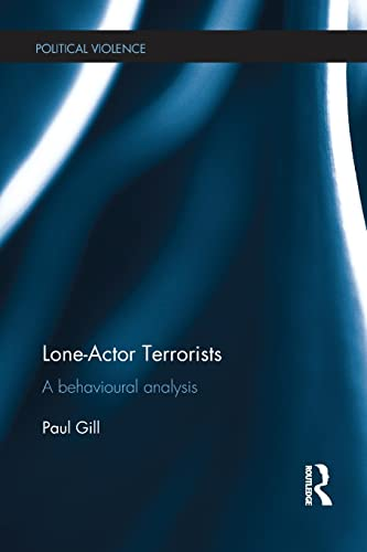 9781138221796: Lone-Actor Terrorists: A behavioural analysis (Political Violence)