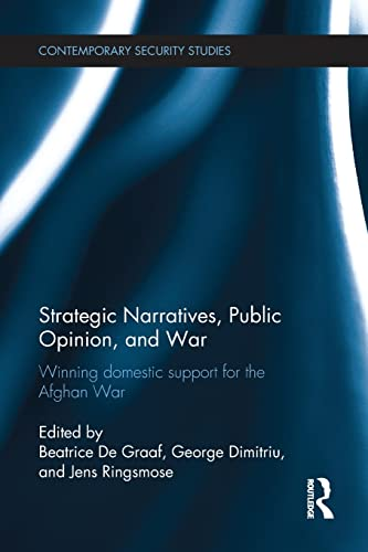 Strategic Narratives, Public Opinion and War: De Graaf, Beatrice
