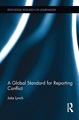 9781138222571: A Global Standard for Reporting Conflict