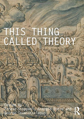 9781138222991: This Thing Called Theory (Critiques: Critical Studies in Architectural Humanities)