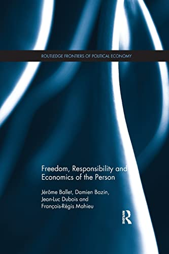9781138224926: Freedom, Responsibility and Economics of the Person