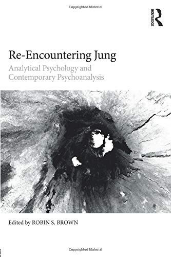 9781138225343: Re-Encountering Jung: Analytical psychology and contemporary psychoanalysis