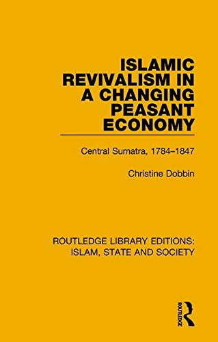 Islamic Revivalism in a Changing Peasant Economy: Central Sumatra, 1784-1847 (Routledge Library ...