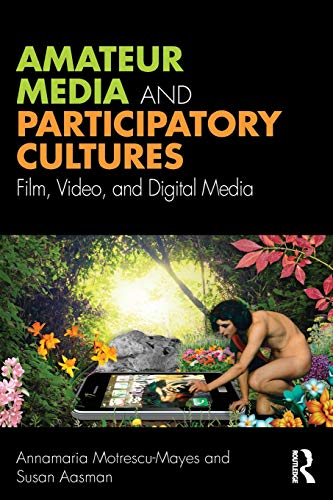 9781138226159: Amateur Media and Participatory Cultures: Film, Video, and Digital Media [Lingua inglese]
