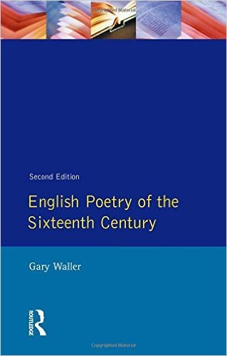 9781138226296: English Poetry of the Sixteenth Century (Second Edition} [paperback] Gary Waller [Jan 01, 2016]