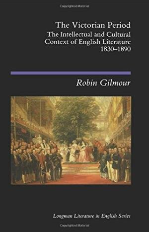 9781138226814: The Victorian Period The Intellectual and Cultual Context of English Literature 1830-1890 [paperback] Robin Gilmour [Jan 01, 2016]