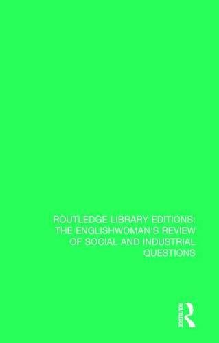 9781138227590: The Englishwoman's Review of Social and Industrial Questions: 1904 (Routledge Library Editions: The Englishwoman's Review of Social and Industrial Questions) (Volume 36)
