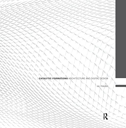 Catalytic Formations: Architecture and Digital Design: Rahim, Ali