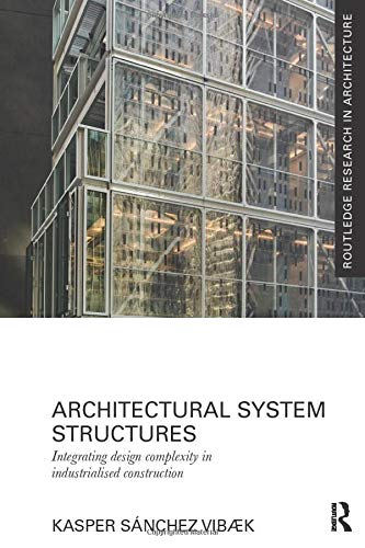 9781138229303: Architectural System Structures: Integrating Design Complexity in Industrialised Construction
