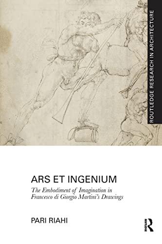 9781138229341: Ars et Ingenium: The Embodiment of Imagination in Francesco di Giorgio Martini's Drawings