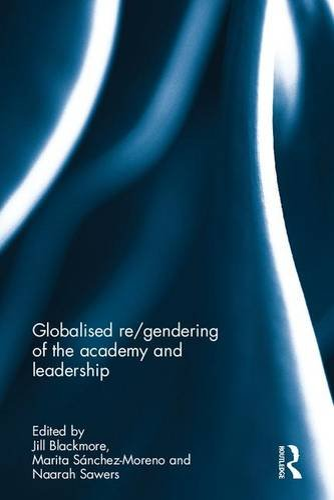 9781138230545: Globalised re/gendering of the academy and leadership