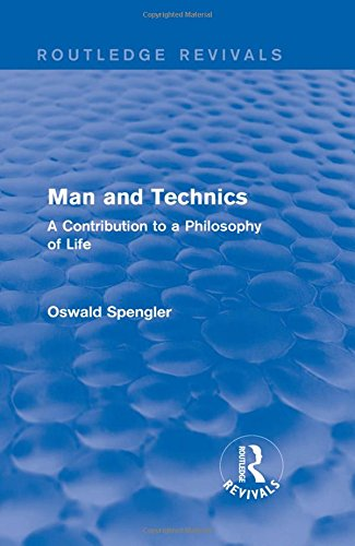 9781138231801: Routledge Revivals: Man and Technics (1932): A Contribution to a Philosophy of Life