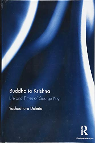 Buddha to Krishna: Life and Times of: Yashodhara Dalmia