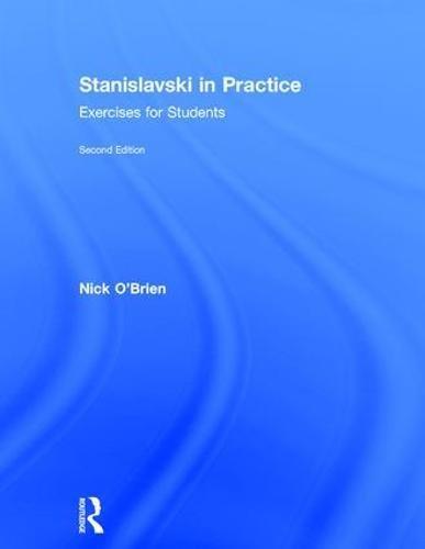 9781138233560: Stanislavski in Practice: Exercises for Students