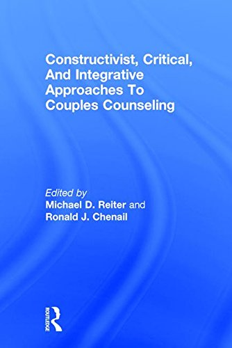 9781138233973: Constructivist, Critical, And Integrative Approaches To Couples Counseling