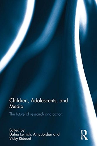 9781138234208: Children, Adolescents, and Media: The future of research and action