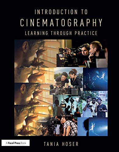 9781138235144: Introduction to Cinematography: Learning Through Practice