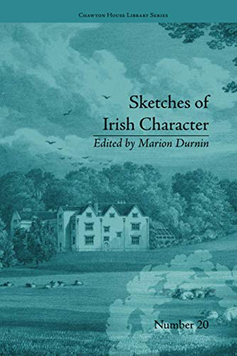 9781138235489: Sketches of Irish Character: by Mrs S C Hall (Chawton House Library: Women's Novels)