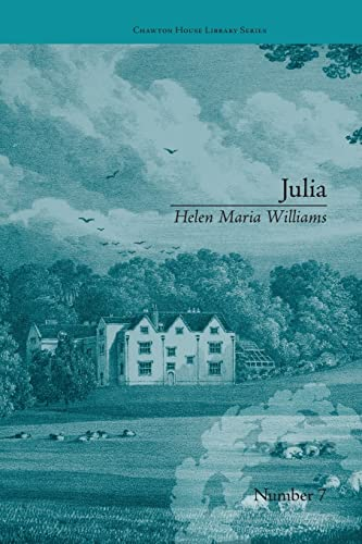 9781138235915: Julia: by Helen Maria Williams (Chawton House Library: Women's Novels)
