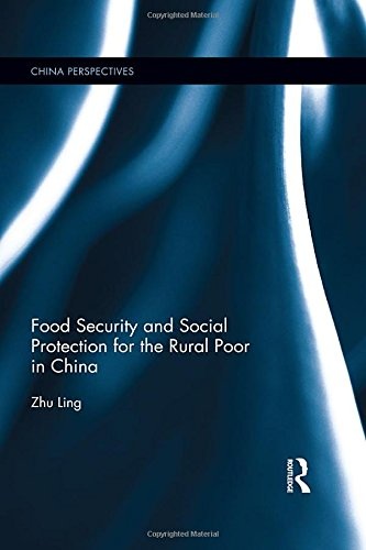 Food Security and Social Protection for the Rural Poor in China (China Perspectives): Ling Zhu