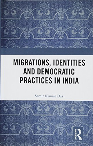 Migrations, Identities and Democratic Practices in India: Samir Kumar Das