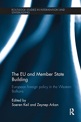 9781138236608: The EU and Member State Building: European Foreign Policy in the Western Balkans (Routledge Studies in Intervention and Statebuilding)