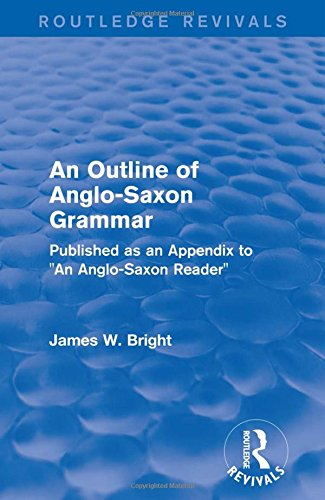 9781138237070: Routledge Revivals: An Outline of Anglo-Saxon Grammar (1936): Published as an Appendix to