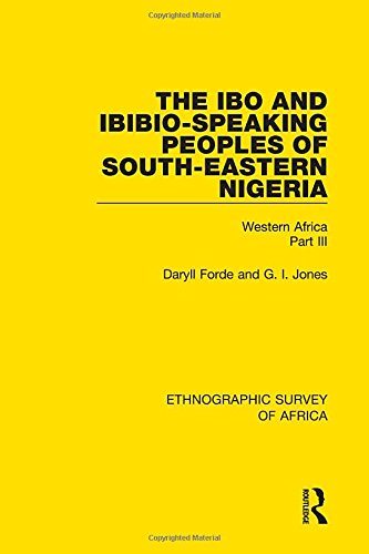 The Ibo and Ibibio-Speaking Peoples of South-Eastern: FORDE, DARYLL; JONES,