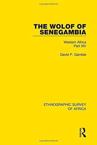 9781138240803: The Wolof of Senegambia: Western Africa Part XIV (Ethnographic Survey of Africa) (Volume 44)