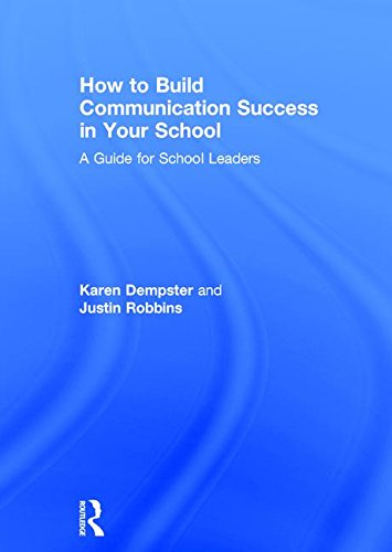 9781138240865: How to Build Communication Success in Your School: A Guide for School Leaders