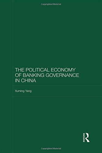 9781138240926: The Political Economy of Banking Governance in China (Routledge Studies on the Chinese Economy)