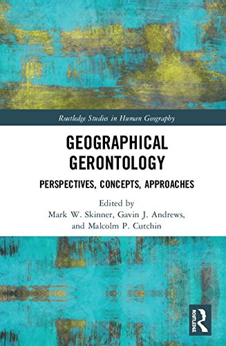 9781138241152: Geographical Gerontology: Perspectives, Concepts, Approaches (Routledge Studies in Human Geography)
