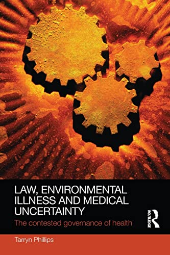 9781138241626: Law, Environmental Illness and Medical Uncertainty: The Contested Governance of Health (Social Justice)