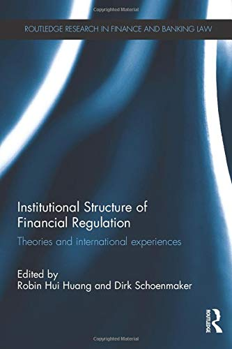 9781138242685: Institutional Structure of Financial Regulation: Theories and International Experiences (Routledge Research in Finance and Banking Law)