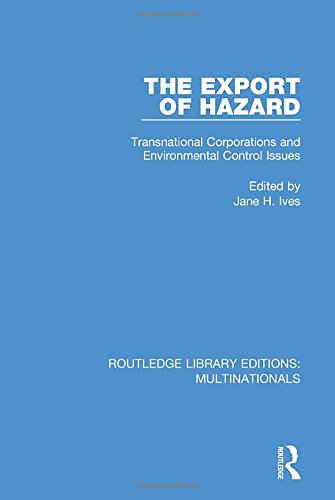 9781138242890: The Export of Hazard: Transnational Corporations and Environmental Control Issues (Routledge Library Editions: Multinationals) (Volume 2)
