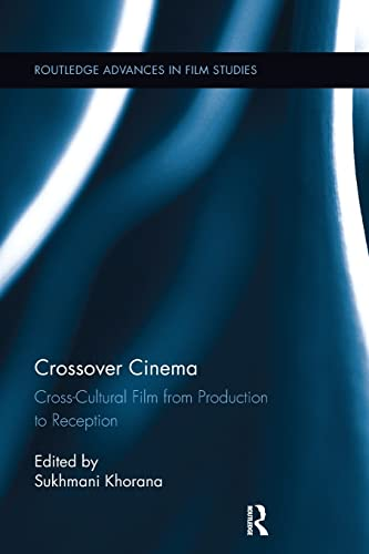 9781138243255: Crossover Cinema: Cross-Cultural Film from Production to Reception (Routledge Advances in Film Studies)