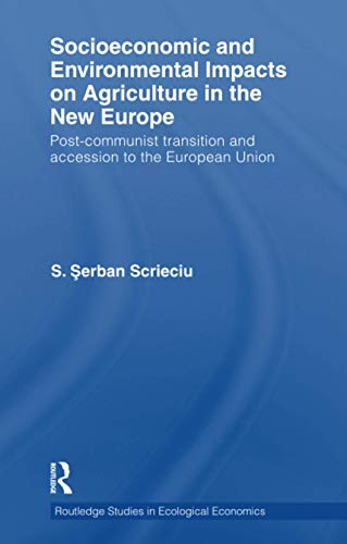 9781138243484: Socioeconomic and Environmental Impacts on Agriculture in the New Europe: Post-Communist Transition and Accession to the European Union