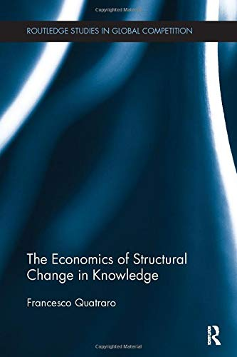 9781138243699: The Economics of Structural Change in Knowledge