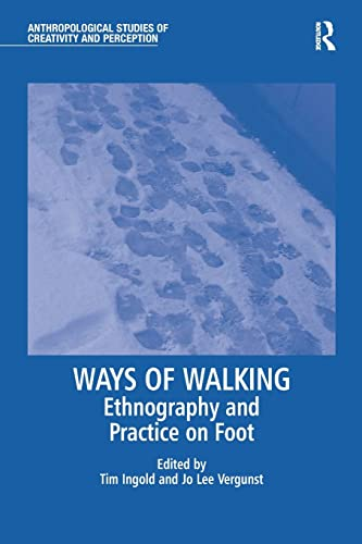 9781138244627: Ways of Walking (Anthropological Studies of Creativity and Perception)
