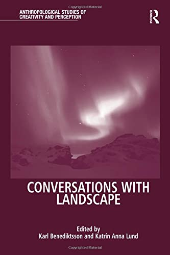 9781138244634: Conversations With Landscape (Anthropological Studies of Creativity and Perception)