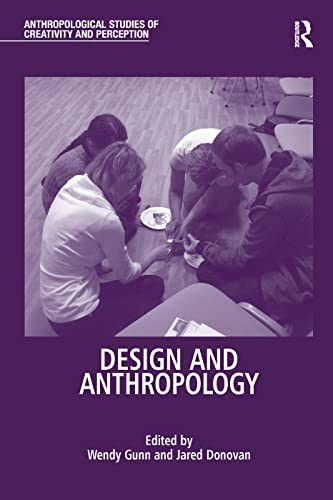 9781138244788: Design and Anthropology (Anthropological Studies of Creativity and Perception)
