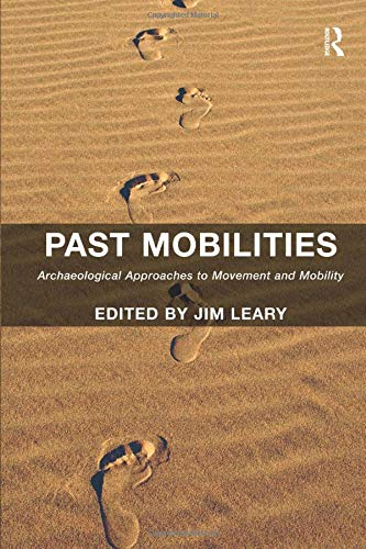 9781138245419: Past Mobilities: Archaeological Approaches to Movement and Mobility