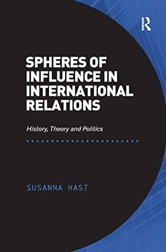 9781138245594: Spheres of Influence in International Relations: History, Theory and Politics