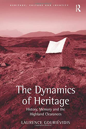 The Dynamics of Heritage: History, Memory and: GOURIÉVIDIS, LAURENCE