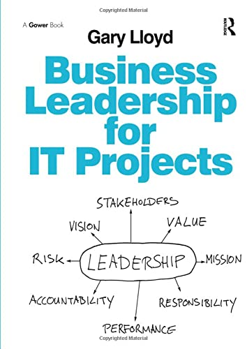 9781138246409: Business Leadership for IT Projects
