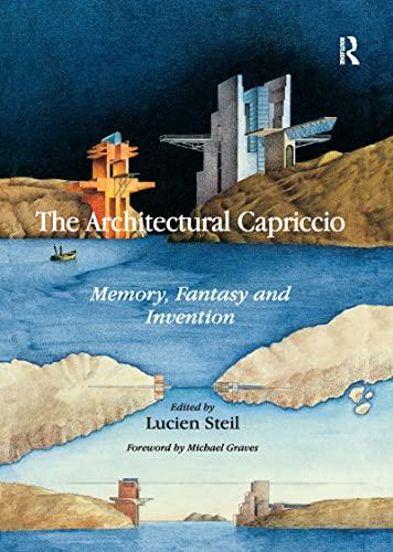 9781138246447: The Architectural Capriccio: Memory, Fantasy and Invention (Ashgate Studies in Architecture)