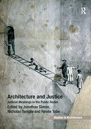 9781138246485: Architecture and Justice: Judicial Meanings in the Public Realm (Ashgate Studies in Architecute)
